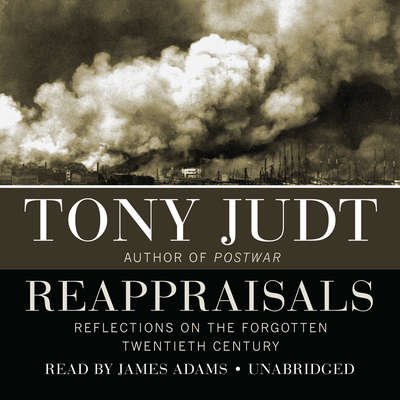 Reappraisals: Reflections on the Forgotten Twentieth Century Audiobook, by Tony Judt
