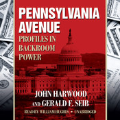 Pennsylvania Avenue: Profiles in Backroom Power Audiobook, by John Harwood