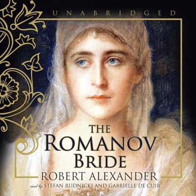 The Romanov Bride Audiobook, by Robert Alexander