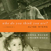 Who Do You Think You Are?: A Memoir Audiobook, by Alyse Myers