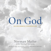 On God: An Uncommon Conversation Audiobook, by Norman Mailer