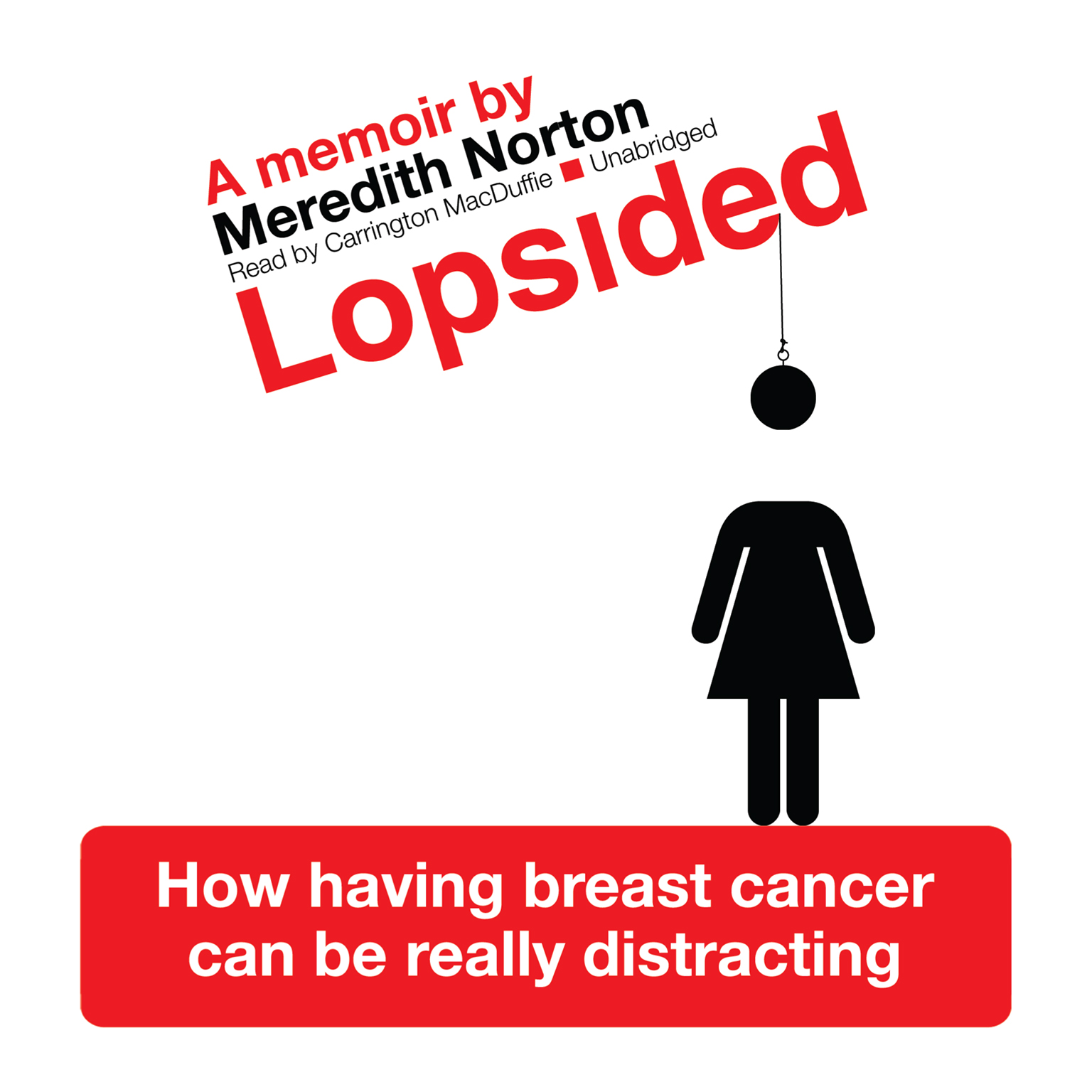 Printable Lopsided: How Having Breast Cancer Can Be Really Distracting Audiobook Cover Art