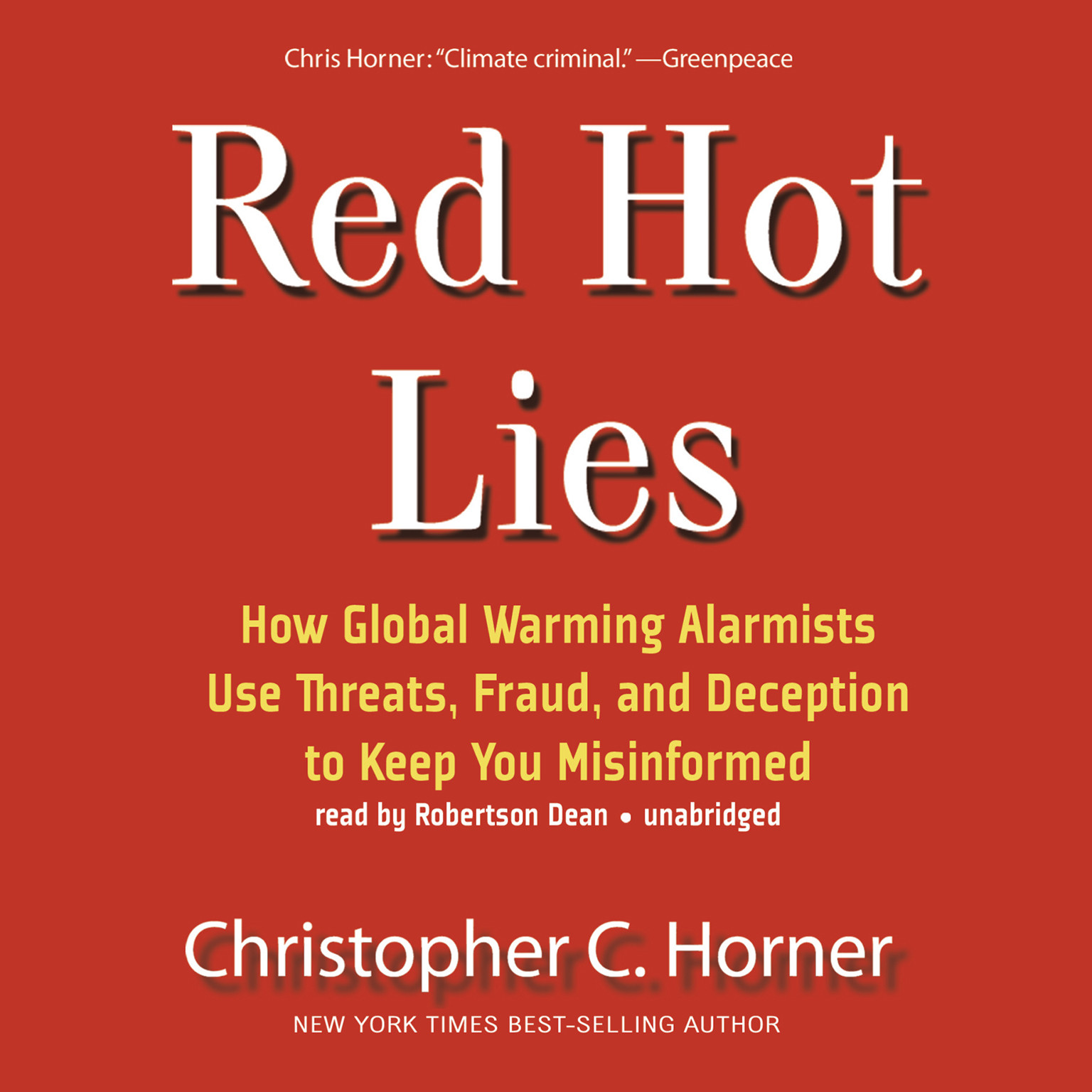 Printable Red Hot Lies: How Global Warming Alarmists Use Threats, Fraud, and Deception to Keep You Misinformed Audiobook Cover Art