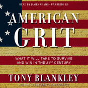American Grit: What It Will Take to Survive and Win in the 21st Century, by Tony Blankley