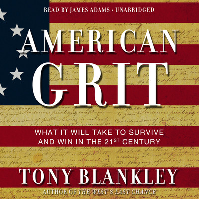 American Grit: What It Will Take to Survive and Win in the 21st Century Audiobook, by Tony Blankley