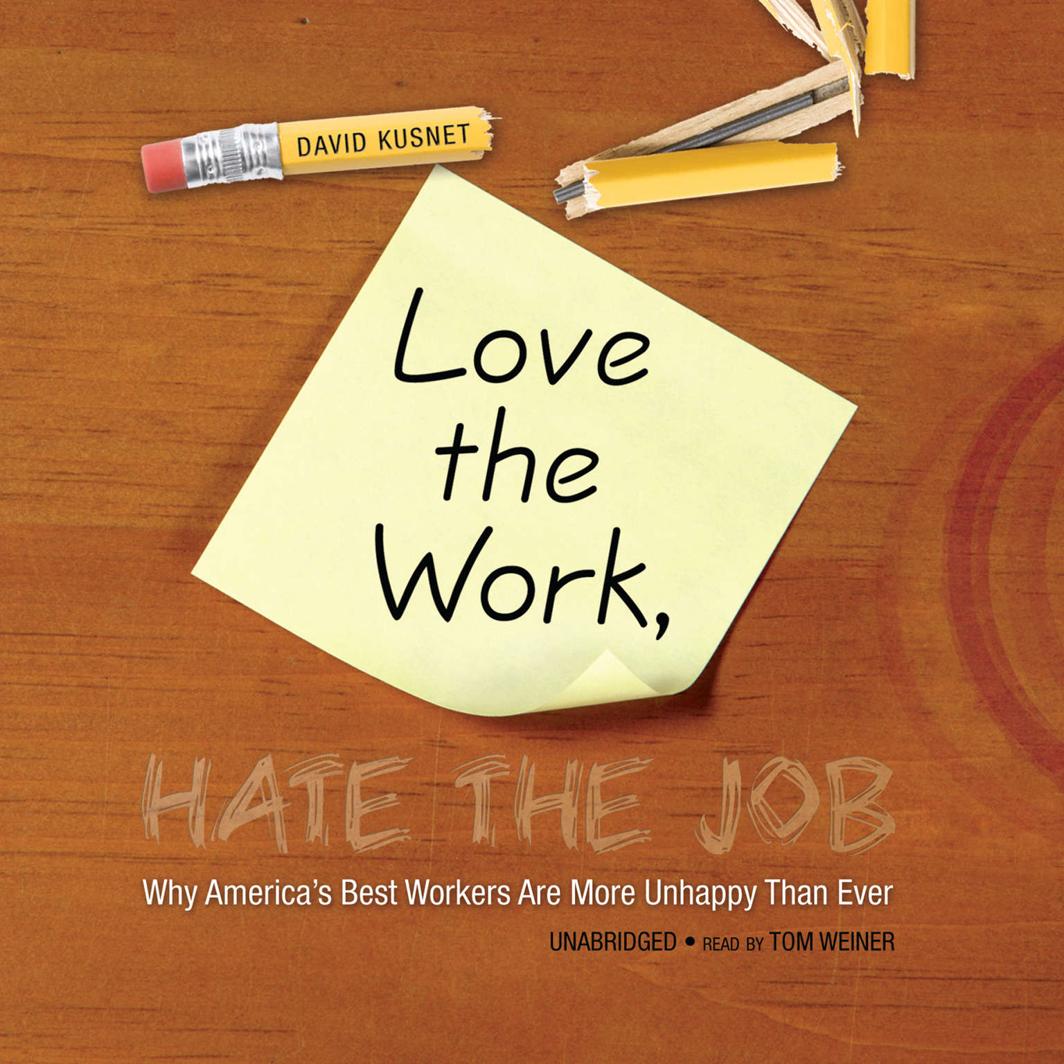 Printable Love the Work, Hate the Job: Why America's Best Workers Are More Unhappy than Ever Audiobook Cover Art