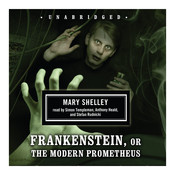 Frankenstein: or The Modern Prometheus, by Mary Shelley