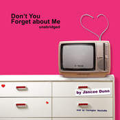 Don't You Forget about Me: A Novel Audiobook, by Jancee Dunn