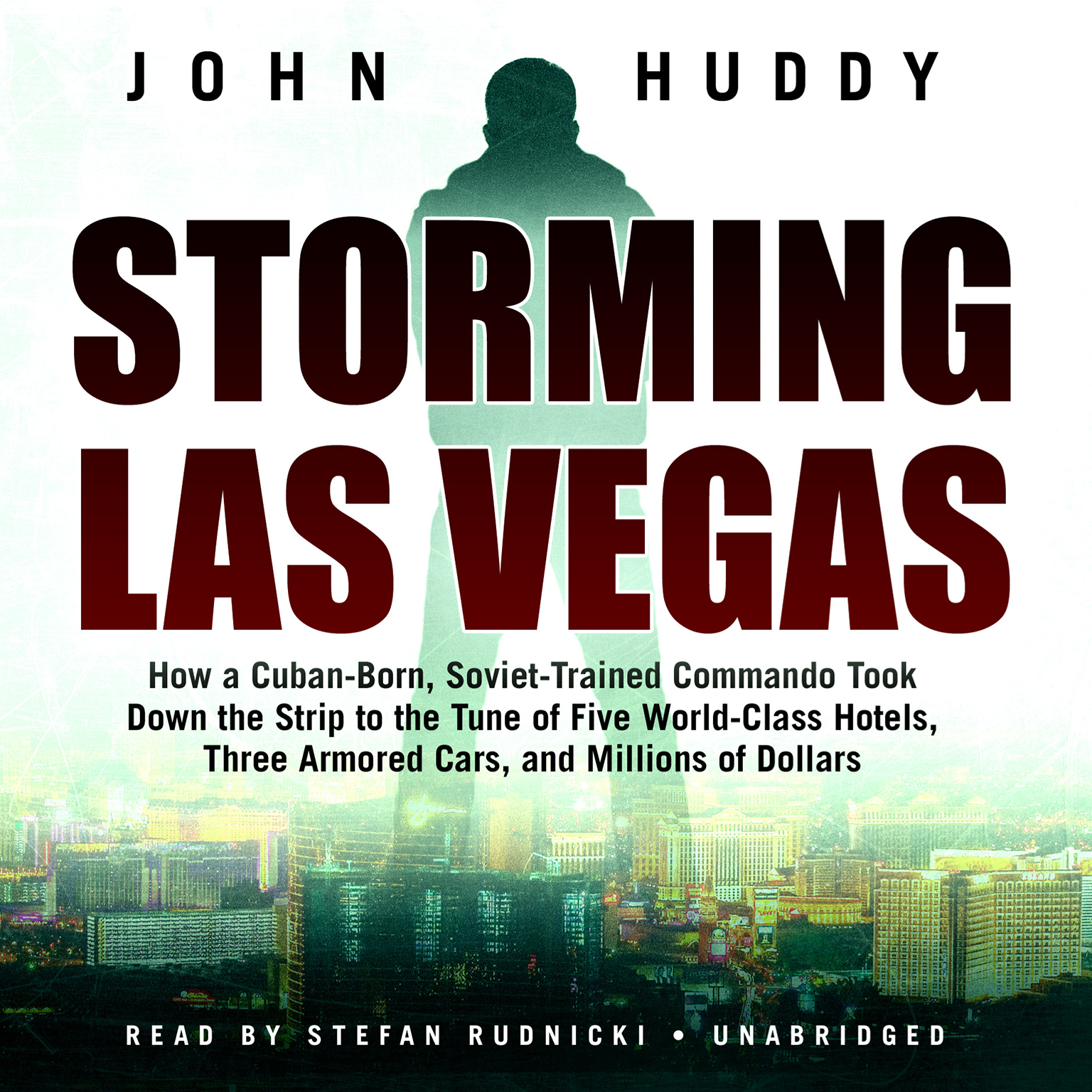 Printable Storming Las Vegas: How a Cuban-Born, Soviet-Trained Commando Took Down the Strip to the Tune of Five World-Class Hotels, Three Armored Cars, and Millions of Dollars Audiobook Cover Art