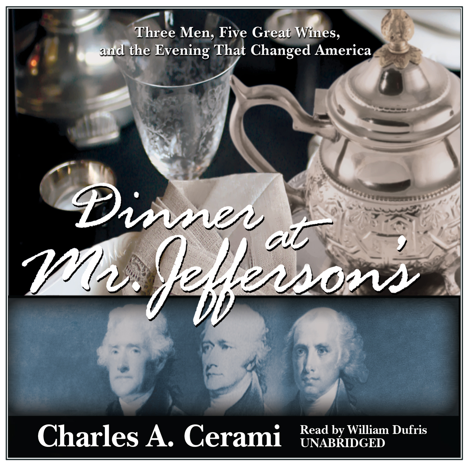 Printable Dinner at Mr. Jefferson's: Three Men, Five Great Wines, and the Evening That Changed America Audiobook Cover Art