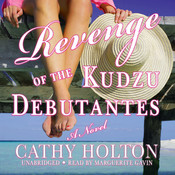 Revenge of the Kudzu Debutantes: A Novel Audiobook, by Cathy Holton