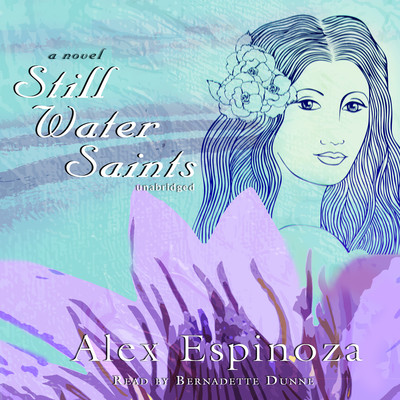 Still Water Saints Audiobook, by Alex Espinoza