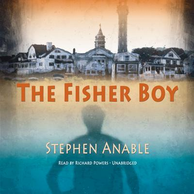 The Fisher Boy Audiobook, by Stephen Anable
