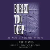 Buried Too Deep: An Aurelia Marcella Mystery, by Jane Finnis