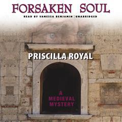 Forsaken Soul Audiobook, by Priscilla Royal