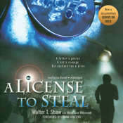 A License to Steal, by Walter T. Shaw