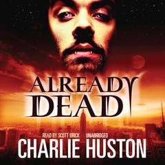 Already Dead Audiobook, by Charlie Huston