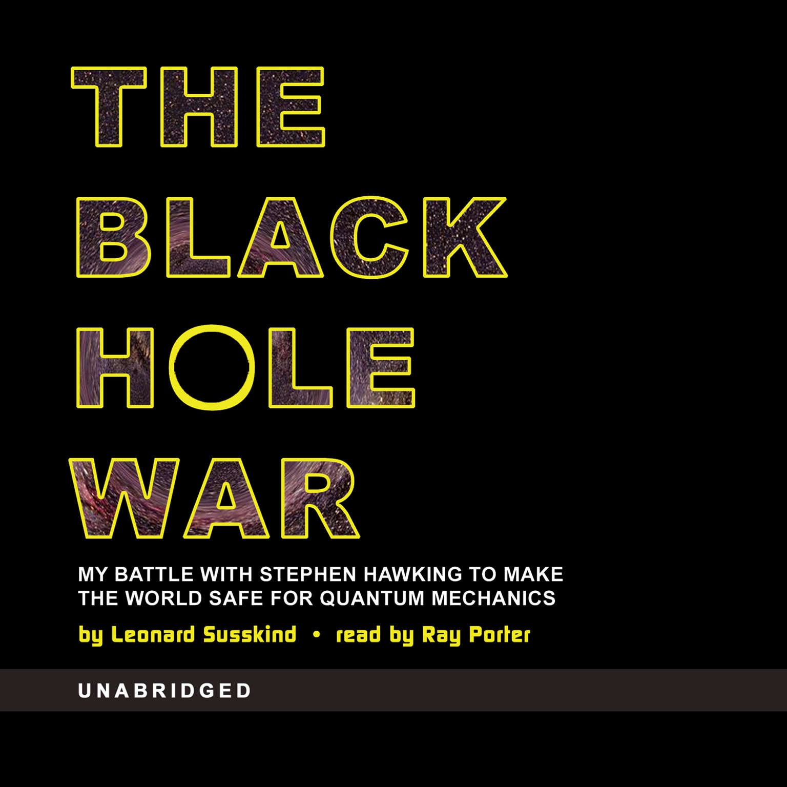 Printable The Black Hole War: My Battle with Stephen Hawking to Make the World Safe for Quantum Mechanics Audiobook Cover Art