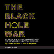 The Black Hole War: My Battle with Stephen Hawking to Make the World Safe for Quantum Mechanics Audiobook, by Leonard Susskind