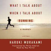 What I Talk about When I Talk about Running: A Memoir Audiobook, by Haruki Murakami