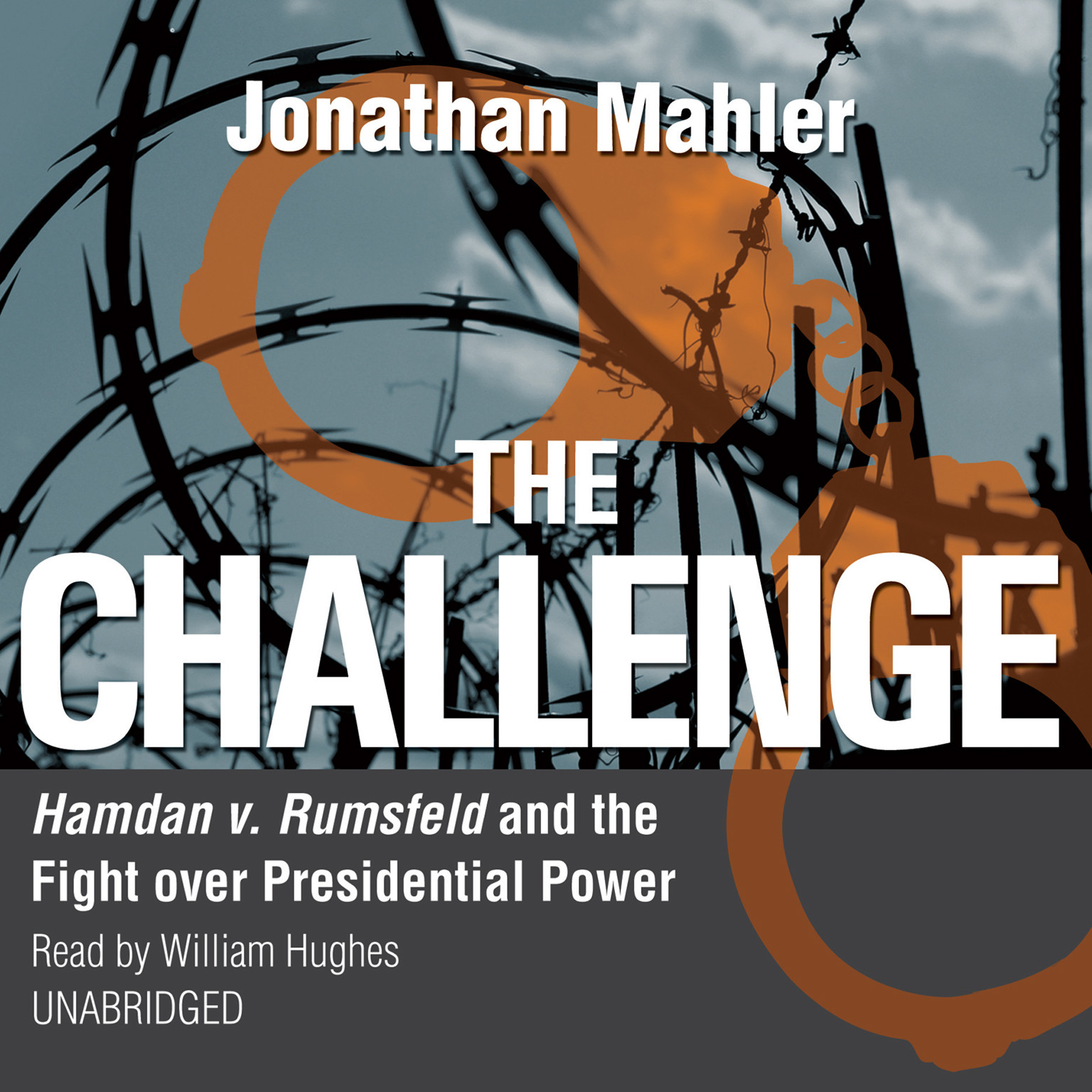 Printable The Challenge: Hamdan v. Rumsfeld and the Fight over Presidential Power Audiobook Cover Art