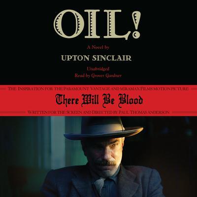 Oil!: A Novel Audiobook, by Upton Sinclair
