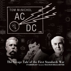 AC/DC: The Savage Tale of the First Standards War Audiobook, by Tom McNichol