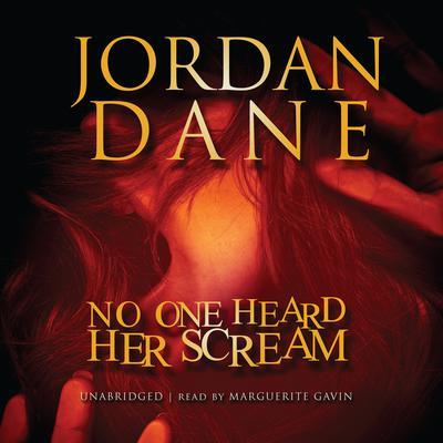 No One Heard Her Scream Audiobook, by Jordan Dane