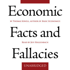 Economic Facts and Fallacies Audiobook, by Thomas Sowell