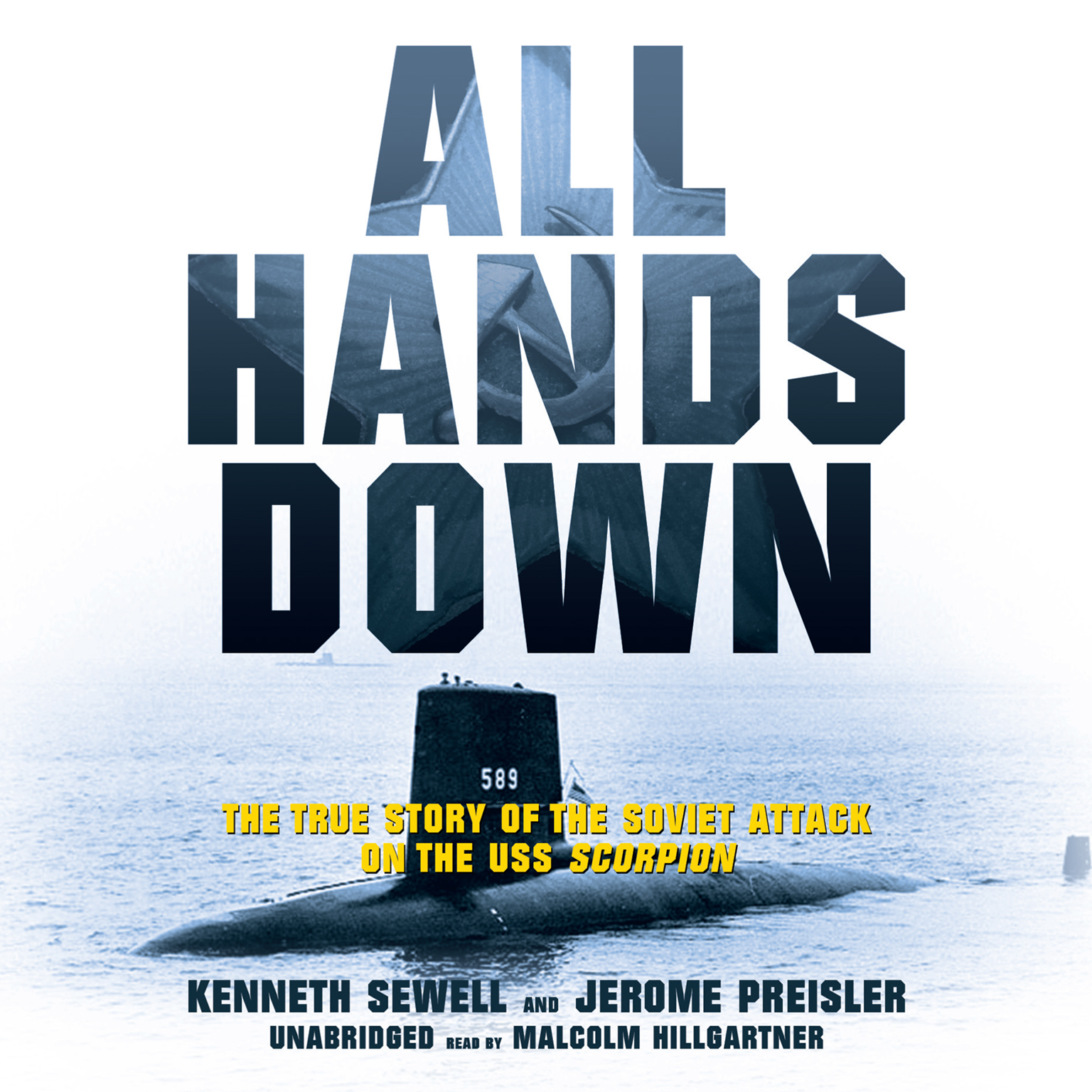 Printable All Hands Down: The True Story of the Soviet Attack on the USS Scorpion Audiobook Cover Art