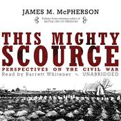 This Mighty Scourge: Perspectives on the Civil War Audiobook, by James M. McPherson