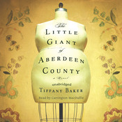 The Little Giant of Aberdeen County: A Novel Audiobook, by Tiffany Baker