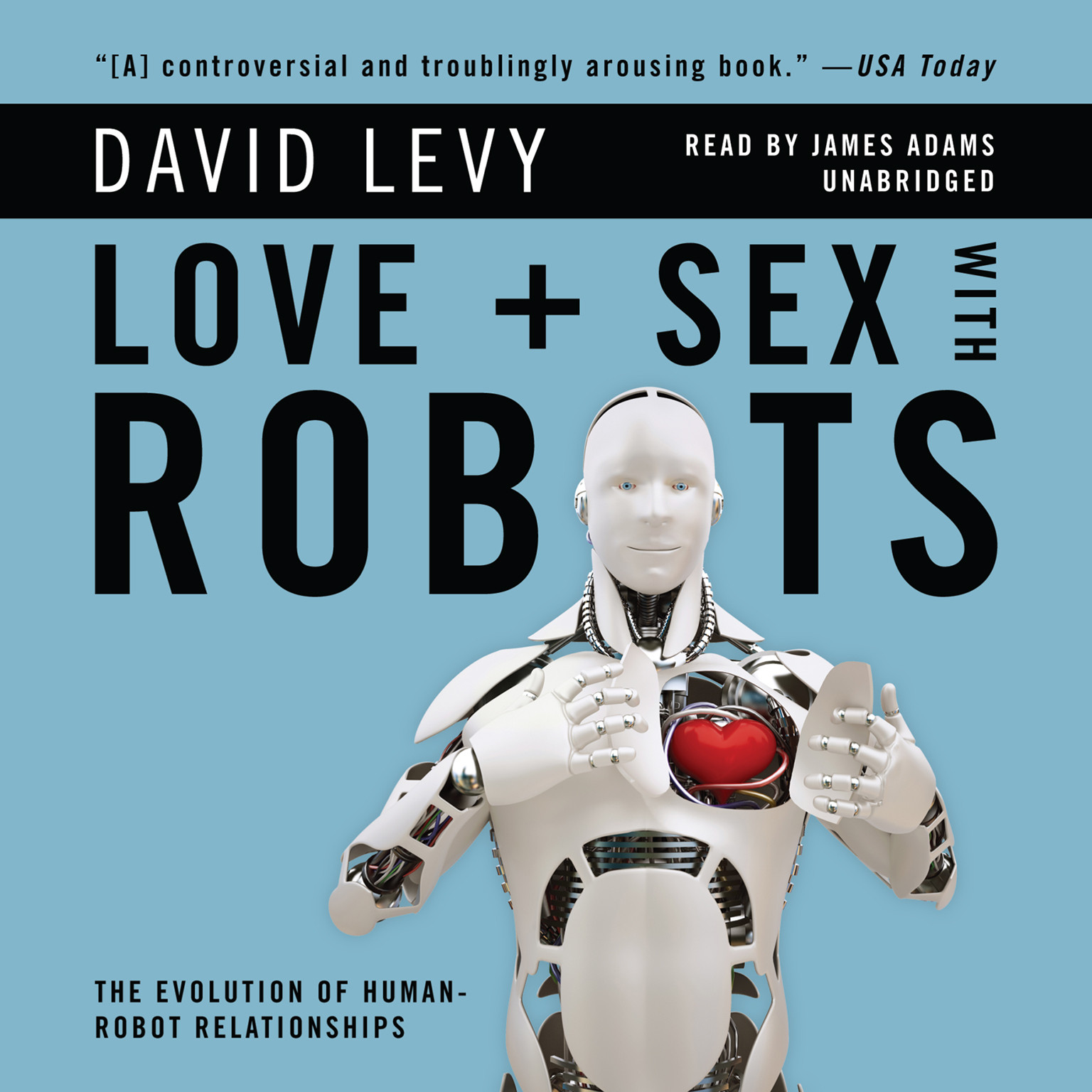Printable Love and Sex with Robots: The Evolution of Human-Robot Relationships Audiobook Cover Art