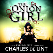 The Onion Girl Audiobook, by Charles de Lint
