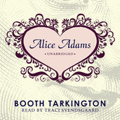 Alice Adams, by Booth Tarkington