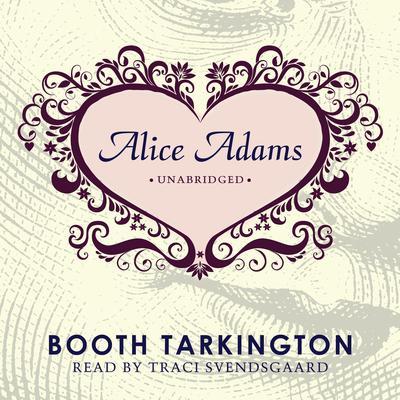 Alice Adams Audiobook, by Booth Tarkington