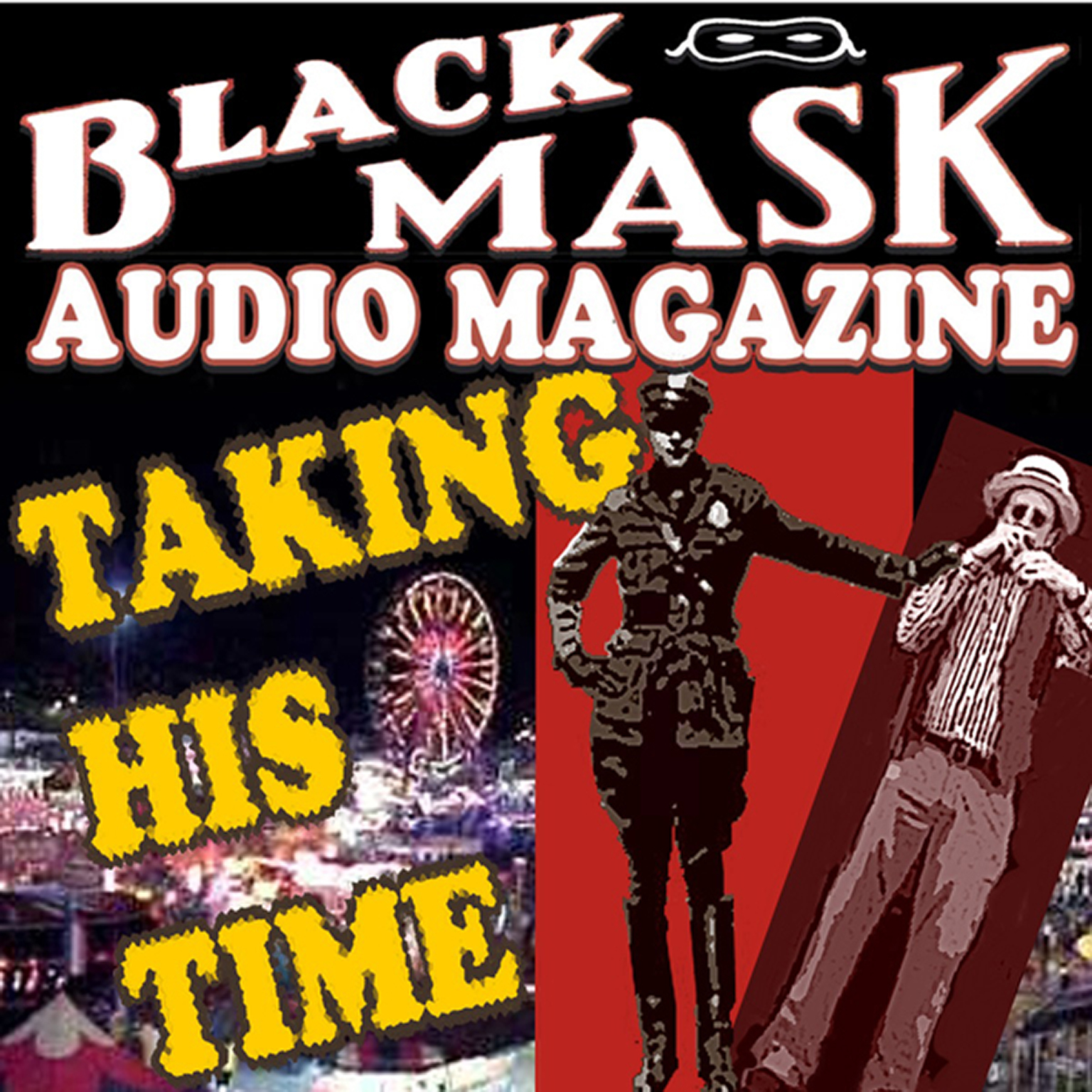 Printable Taking His Time: Black Mask Audio Magazine Audiobook Cover Art