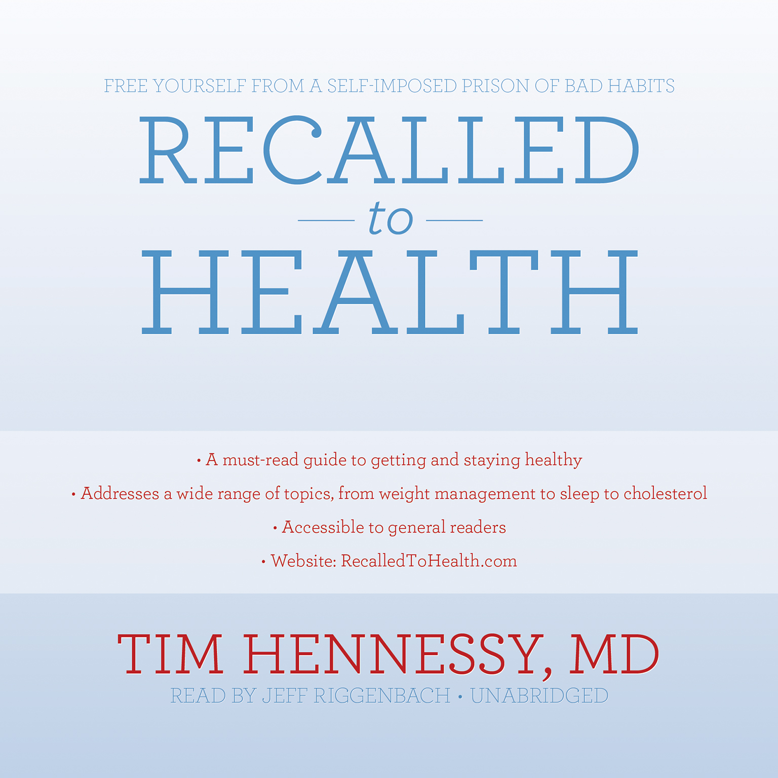 Printable Recalled to Health: Free Yourself from a Self-Imposed Prison of Bad Habits Audiobook Cover Art