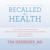Recalled to Health: Free Yourself from a Self-Imposed Prison of Bad Habits, by Tim Hennessy