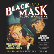 Black Mask Audio Magazine, Vol. 1: Classic Hard-Boiled Tales from the Original Black Mask Audiobook, by various authors, Dashiell Hammett, Hugh B. Cave, Frederick Nebel, Paul Cain, Reuben J. Shay, William Cole