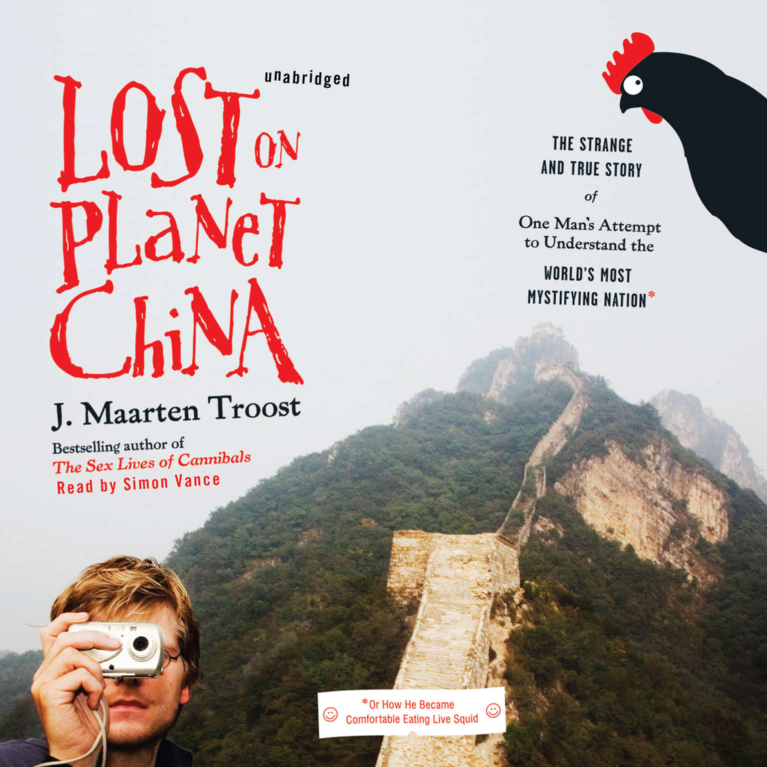 Printable Lost on Planet China: The Strange and True Story of One Man's Attempt to Understand the World's Most Mystifying Nation, or How He Became Comfortable Eating Live Squid Audiobook Cover Art