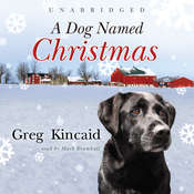 A Dog Named Christmas, by Greg Kincaid
