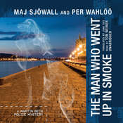The Man Who Went Up in Smoke: A Martin Beck Police Mystery Audiobook, by Maj Sjöwall, Per Wahlöö