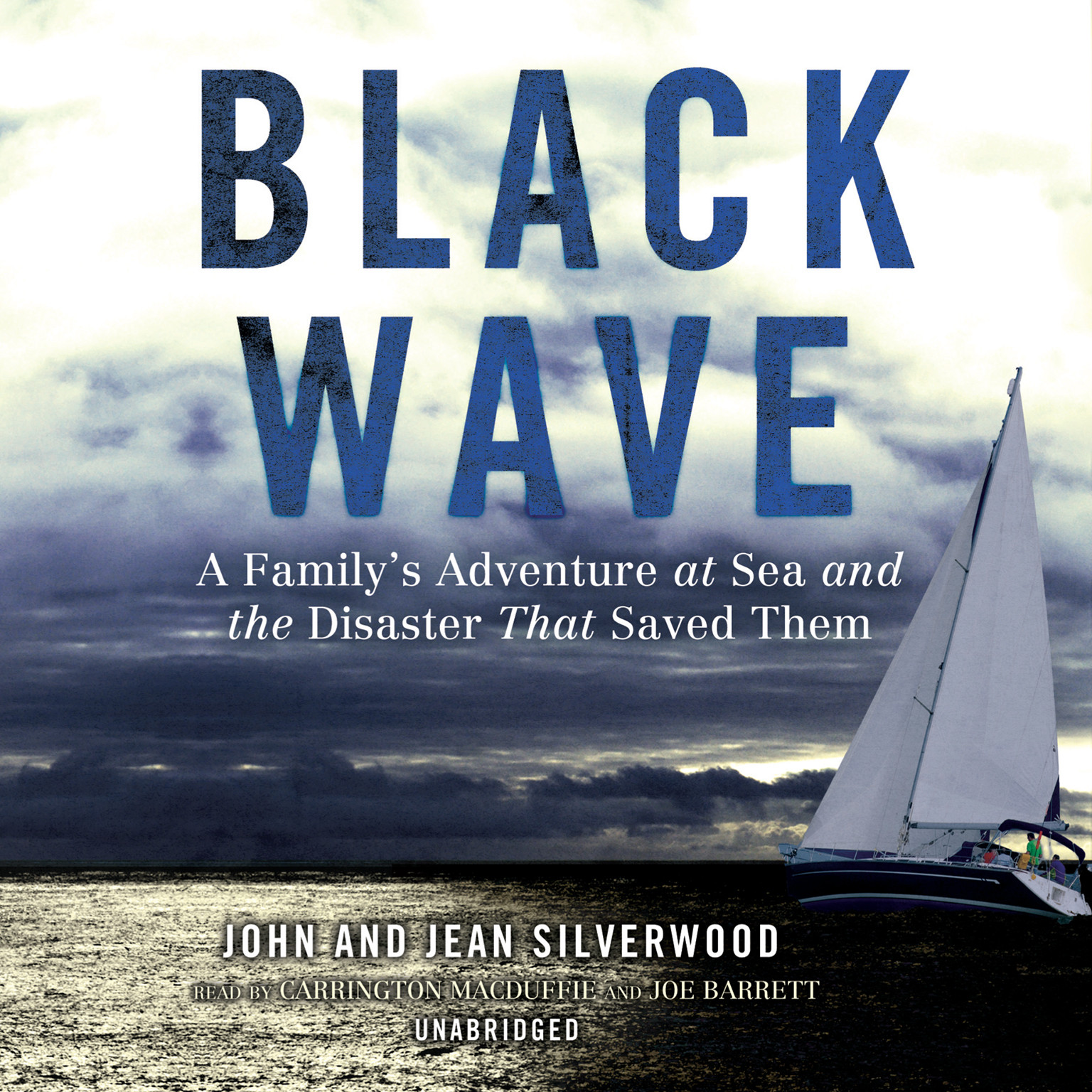 Printable Black Wave: A Family's Adventure at Sea and the Disaster That Saved Them Audiobook Cover Art