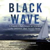 Black Wave: A Family's Adventure at Sea and the Disaster That Saved Them Audiobook, by John Silverwood