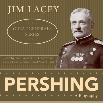 Pershing: A Biography Audiobook, by Jim Lacey