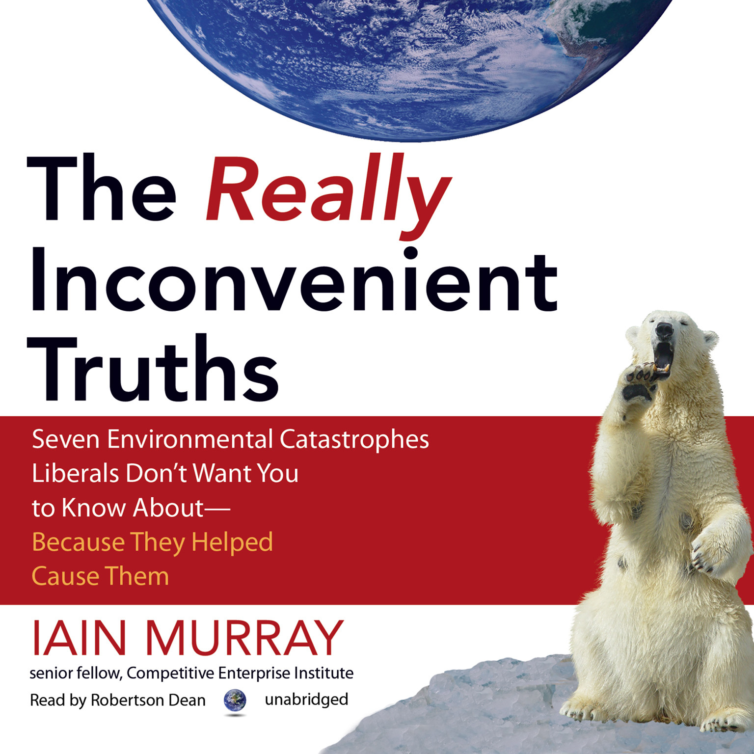 Printable The Really Inconvenient Truths: Seven Environmental Catastrophes Liberals Don't Want You to Know About—Because They Helped Cause Them Audiobook Cover Art