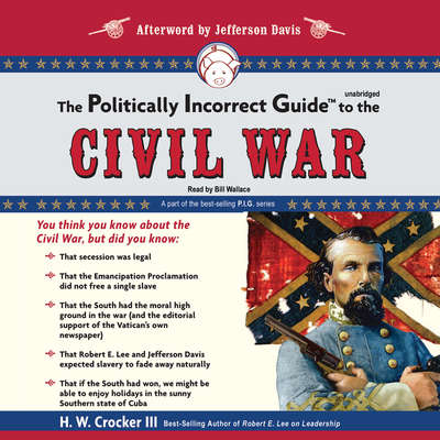 The Politically Incorrect Guide to the Civil War Audiobook, by H. W. Crocker