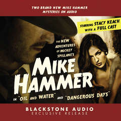 """The New Adventures of Mickey Spillane's Mike Hammer, Vol. 1: """"Oil and Water"""" and """"Dangerous Days"""" Audiobook, by M. J. Elliott, JoBe Cerny"""