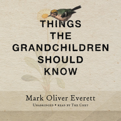 Things the Grandchildren Should Know Audiobook, by Mark Oliver Everett